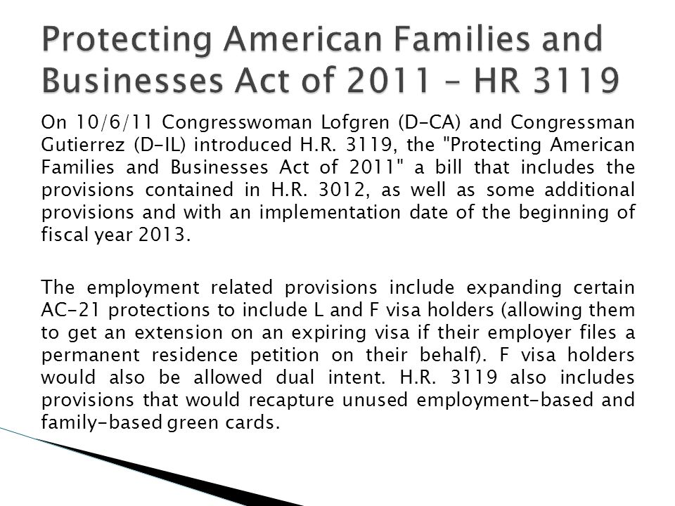 On 10/6/11 Congresswoman Lofgren (D-CA) and Congressman Gutierrez (D-IL) introduced H.R. 3119, the