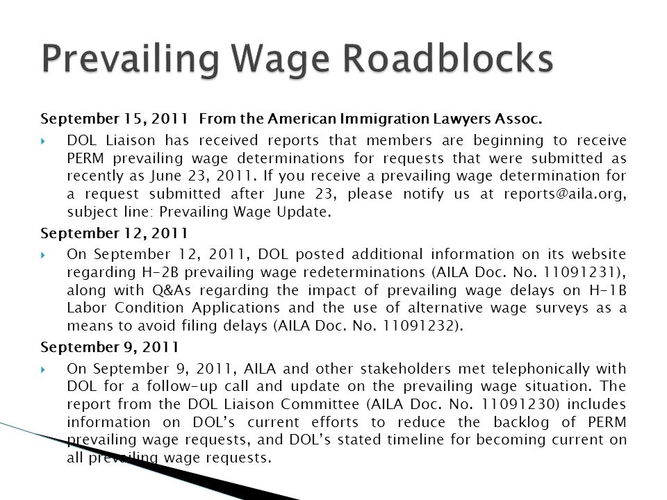 September 15, 2011 From the American Immigration Lawyers Assoc. DOL Liaison has received reports that members are beginning to receive PERM prevailing