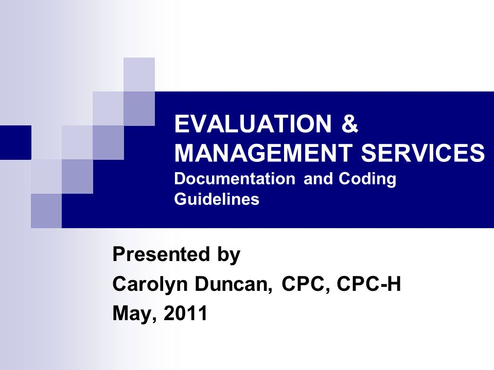 Objectives Participants will understand the following: Components of Evaluation and management services and documentation requirements Coding the level of service for the E/M Coding requirements for reporting diagnoses Preventive medicine services Coding for more than one service Preventive medicine and E/M E/M and procedures E/M and injections Coding RHC x-rays, EKGs, lab services