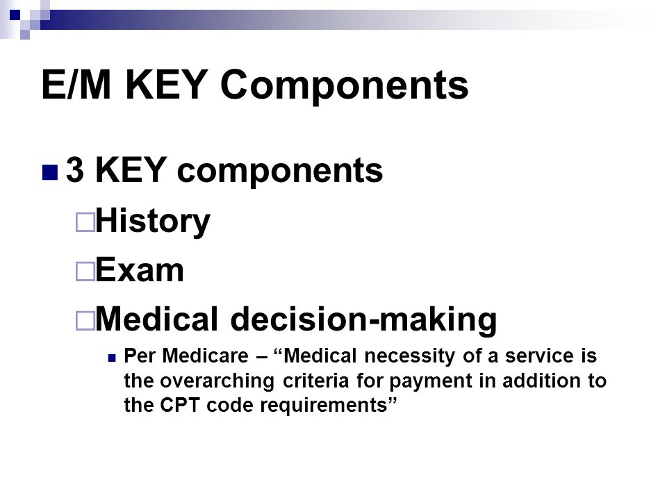 Coding E/M & Procedure Document each service separately Report one line entry on claim with revenue code 521 and the dollar value of the E/M and procedure OR procedure only (billing guidelines for Medicare applicable in RHCs) May charge E/M for same diagnosis as the procedure if significant service above and beyond what is always performed for the procedure