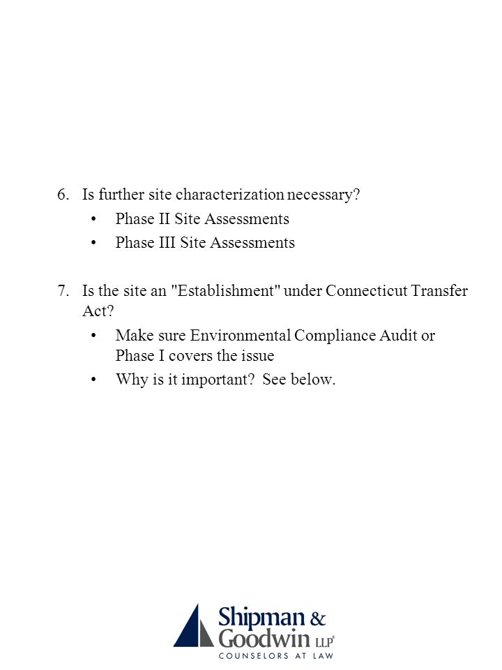 6.Is further site characterization necessary.