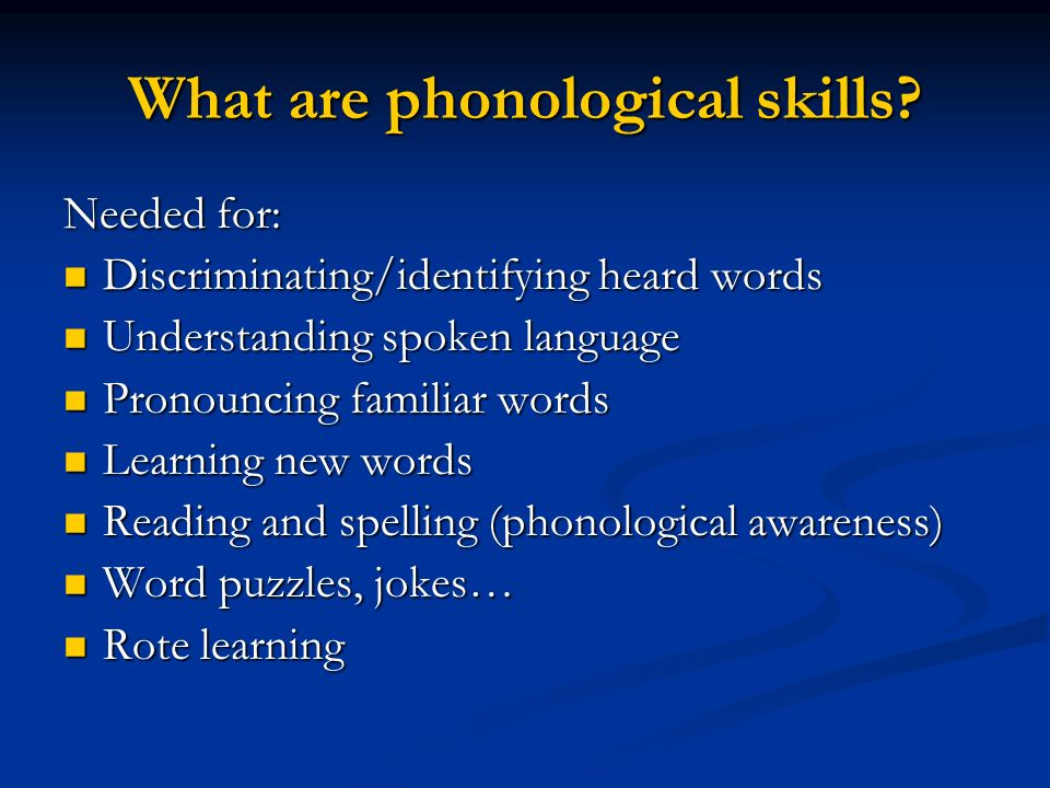 What are phonological skills.