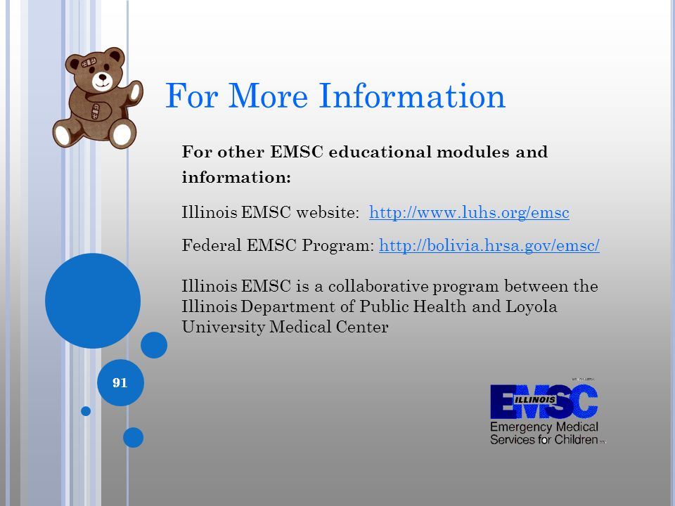 91 For More Information For other EMSC educational modules and information: Illinois EMSC website: http://www.luhs.org/emschttp://www.luhs.org/emsc Fe
