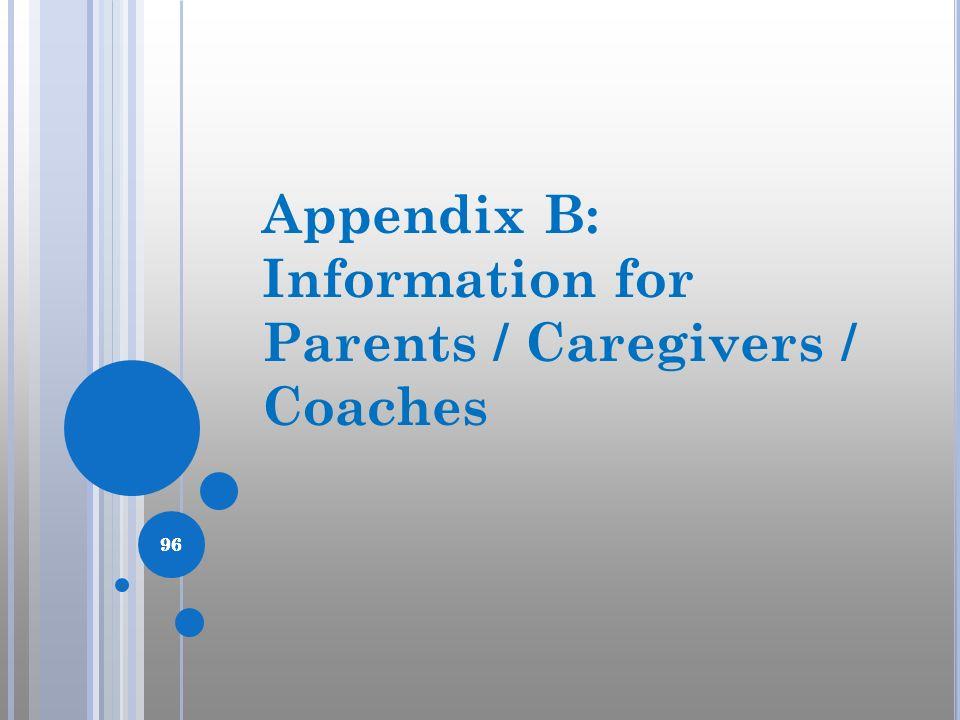 96 Appendix B: Information for Parents / Caregivers / Coaches 96