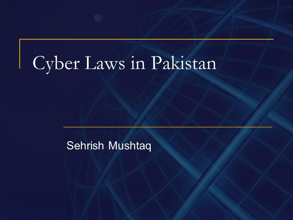 Cyber Laws in Pakistan Sehrish Mushtaq