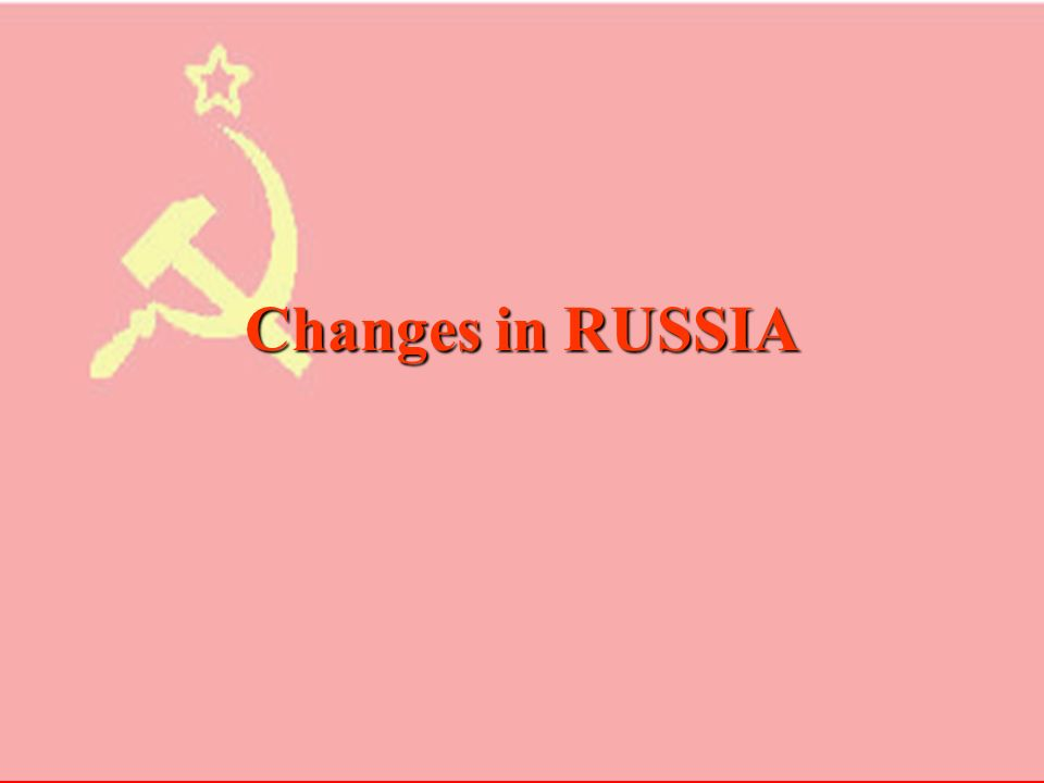 Changes in RUSSIA