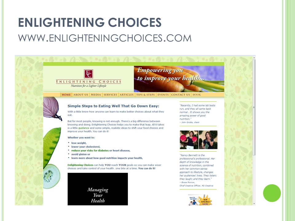ENLIGHTENING CHOICES WEB STRATEGY Increase speaking opportunities Website Videos Twitter Facebook LinkedIn Media Kit Book Articles & Tips Foster Farms Online directories/guides