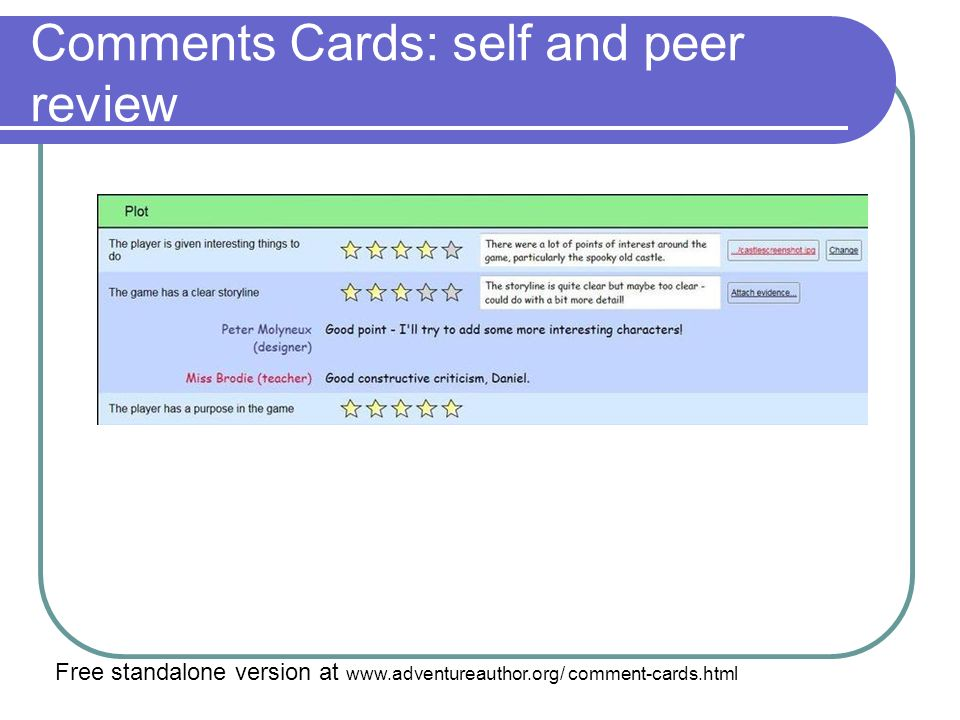 Comments Cards: self and peer review Free standalone version at www.adventureauthor.org/ comment-cards.html