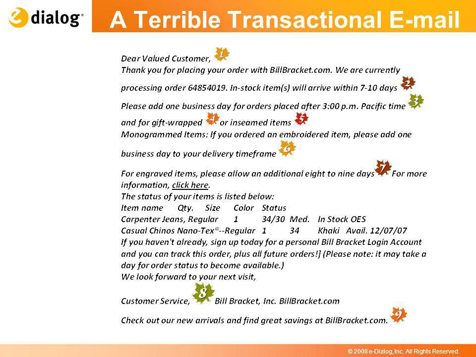 © 2008 e-Dialog, Inc. All Rights Reserved. A Terrible Transactional