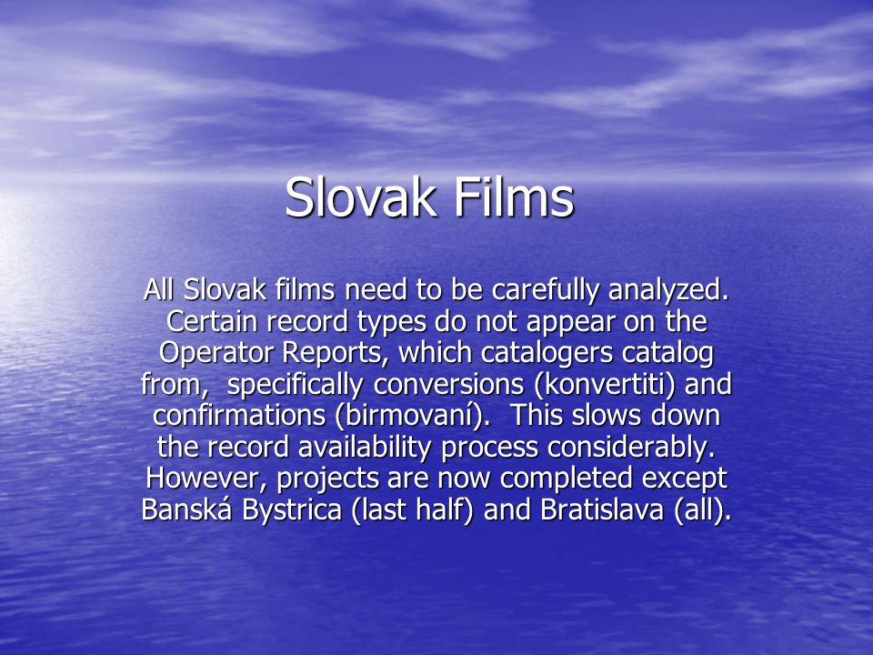 Slovak Films All Slovak films need to be carefully analyzed.