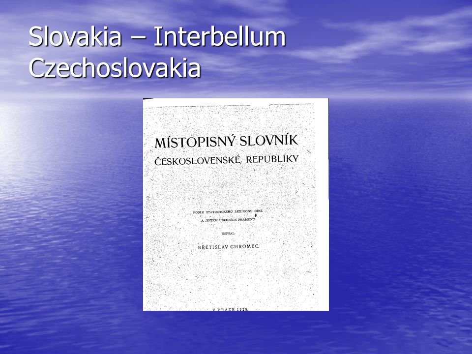 Slovakia – Interbellum Czechoslovakia