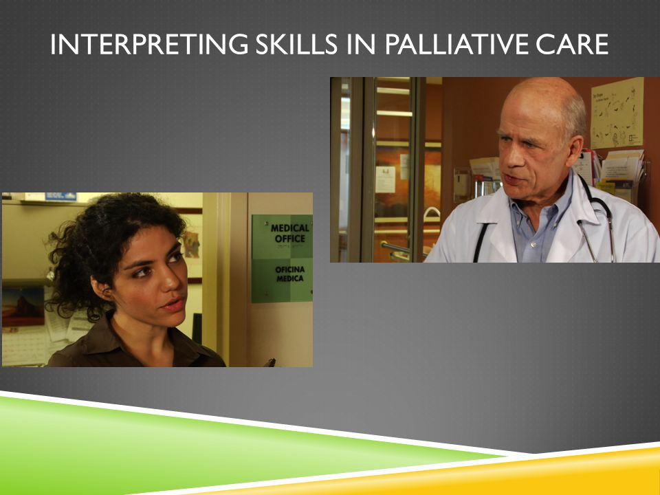 INTERPRETING SKILLS IN PALLIATIVE CARE