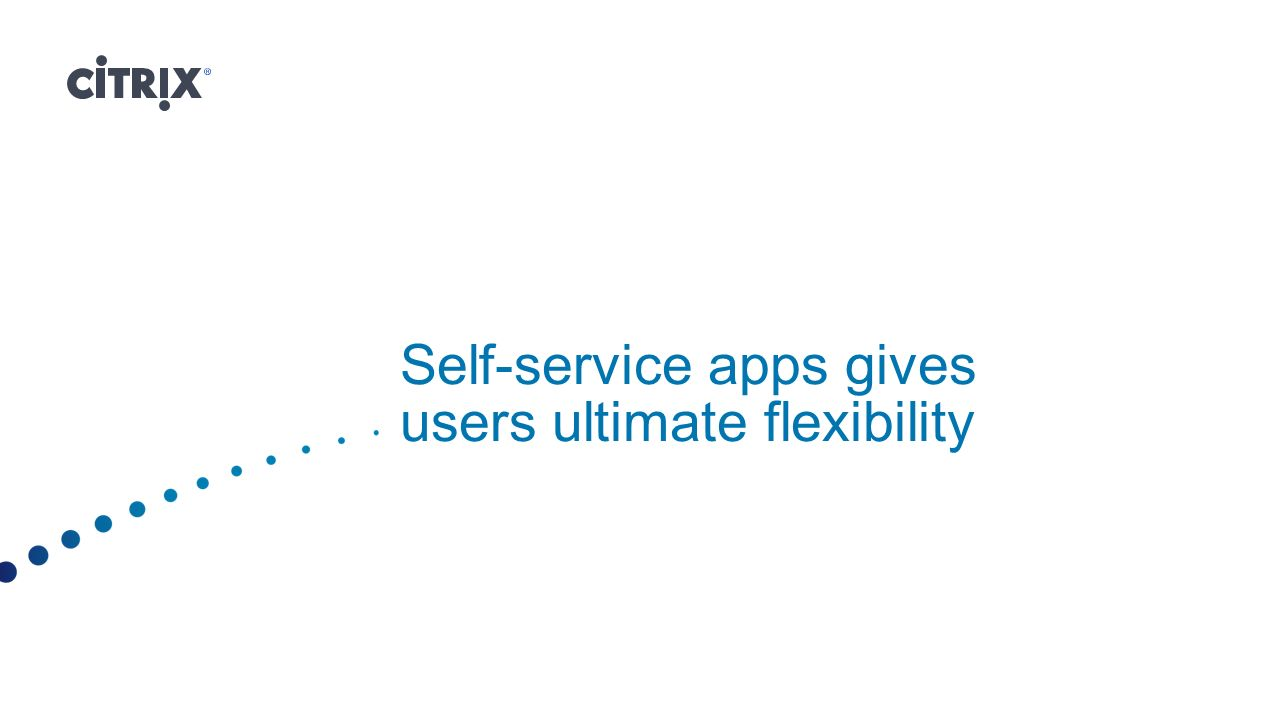 Self-service apps gives users ultimate flexibility
