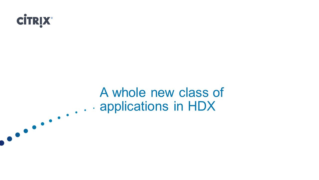 A whole new class of applications in HDX