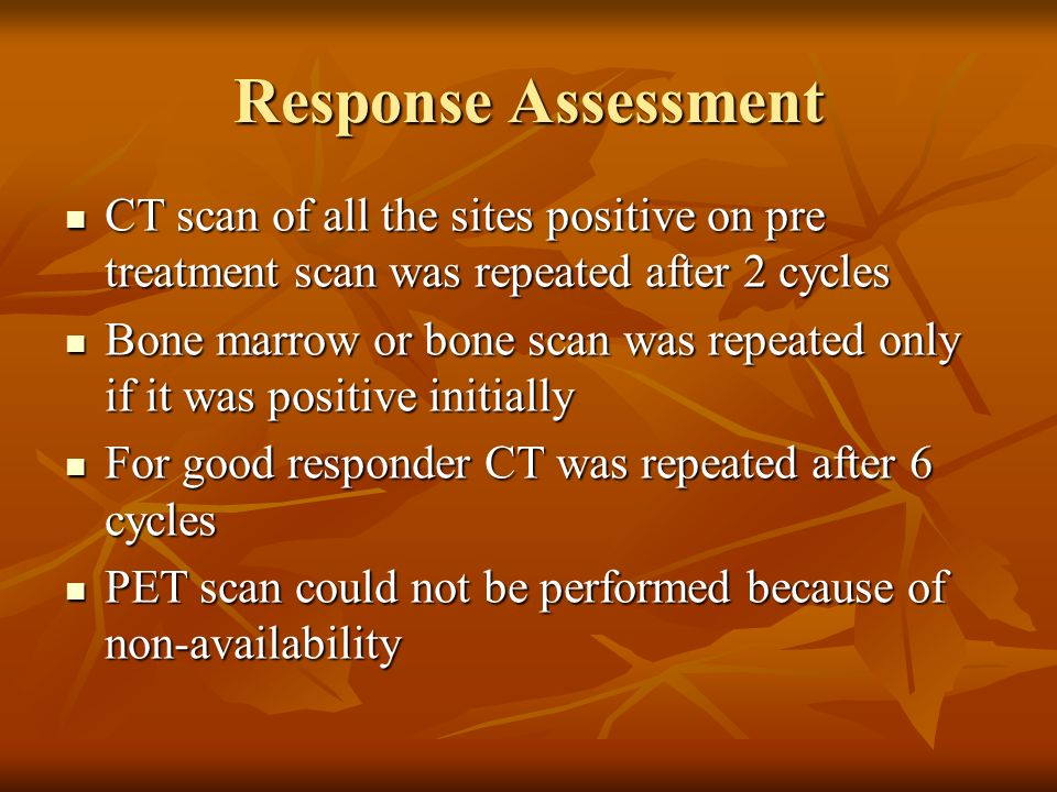 Response Assessment CT scan of all the sites positive on pre treatment scan was repeated after 2 cycles CT scan of all the sites positive on pre treat