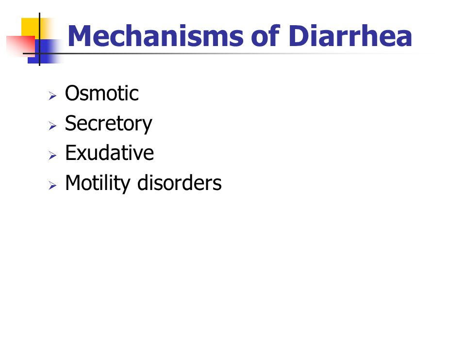 Mechanisms of Diarrhea Osmotic Secretory Exudative Motility disorders