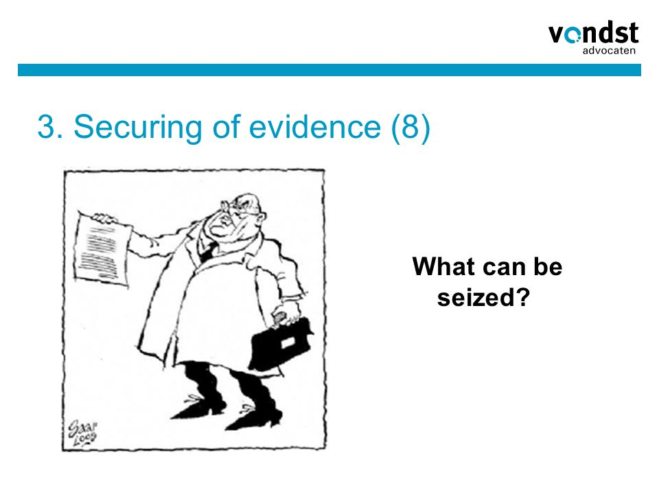 3. Securing of evidence (8) What can be seized