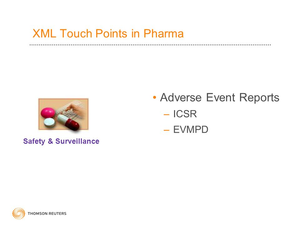 Adverse Event Reports –ICSR –EVMPD Safety & Surveillance XML Touch Points in Pharma
