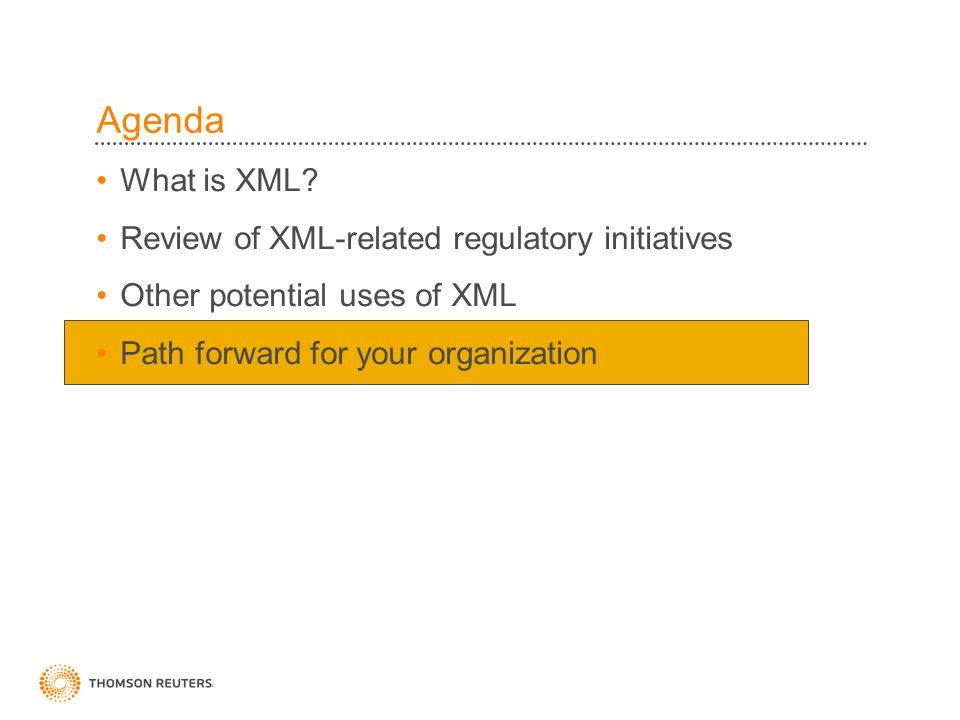 Agenda What is XML.