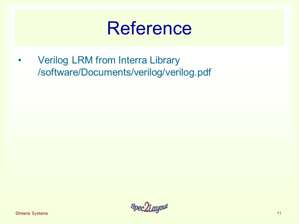 ©Interra Systems 11 Reference Verilog LRM from Interra Library /software/Documents/verilog/verilog.pdf