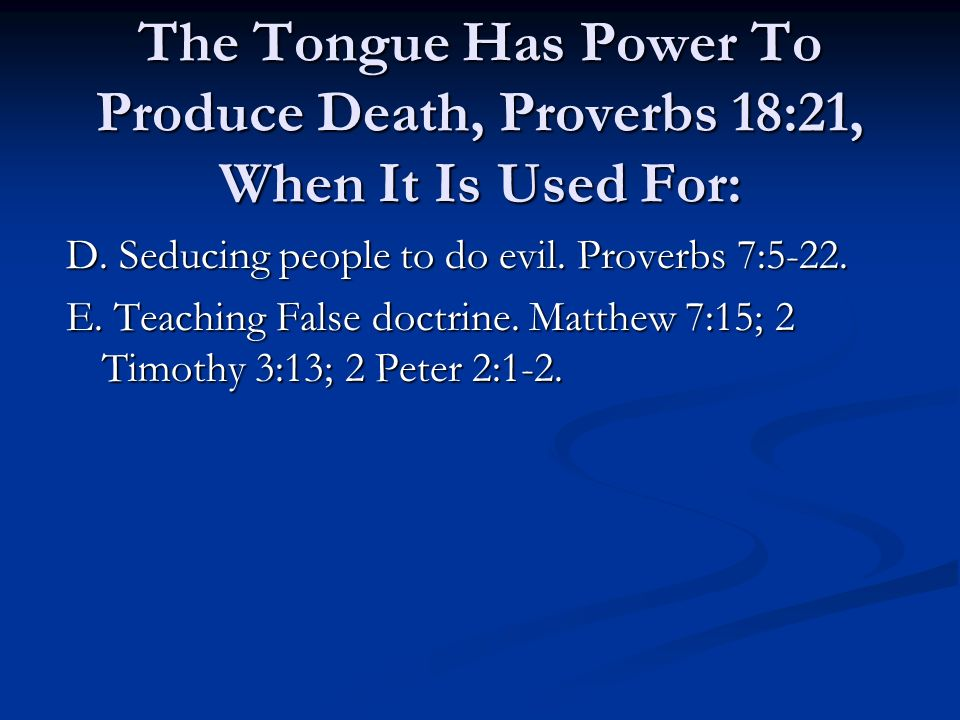 The Tongue Has Power To Give Life, Proverbs 18:21, When It Is Used To: A.