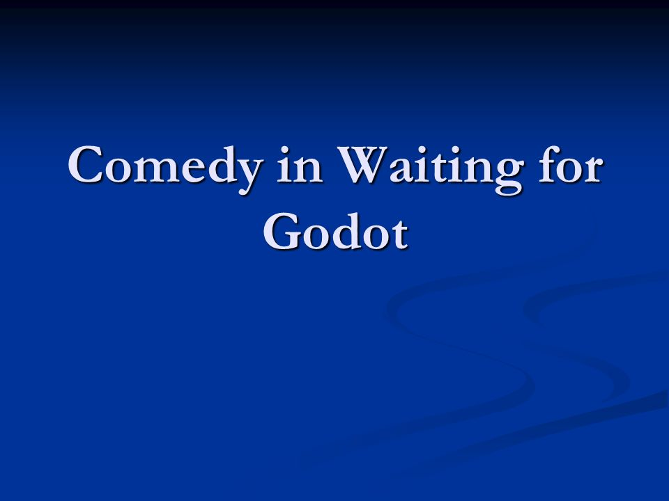 Comedy in Waiting for Godot