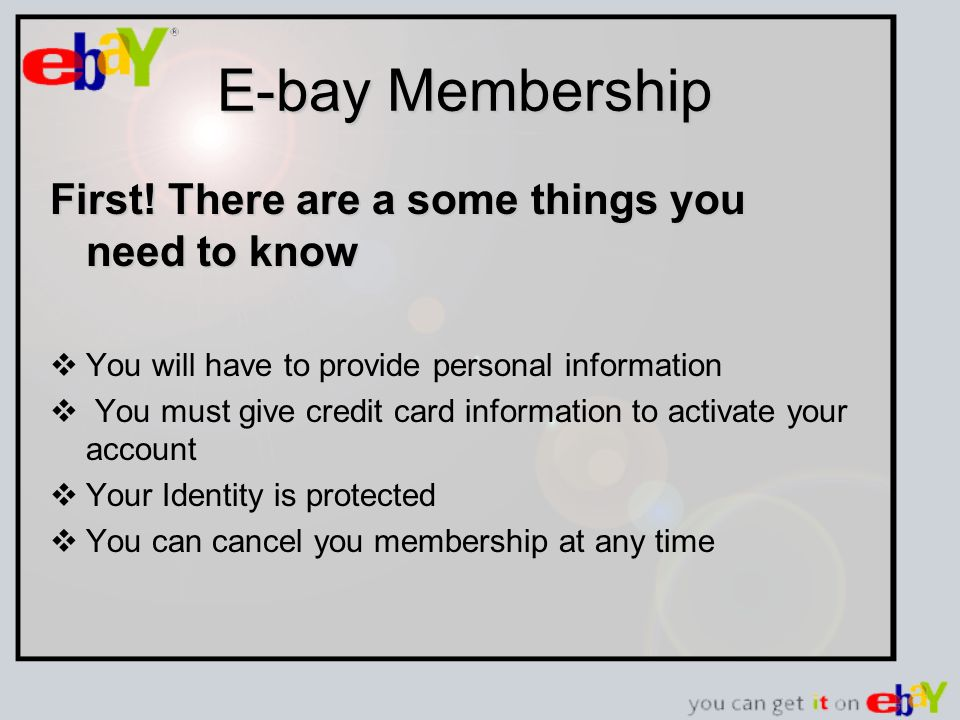 E-bay Membership First.