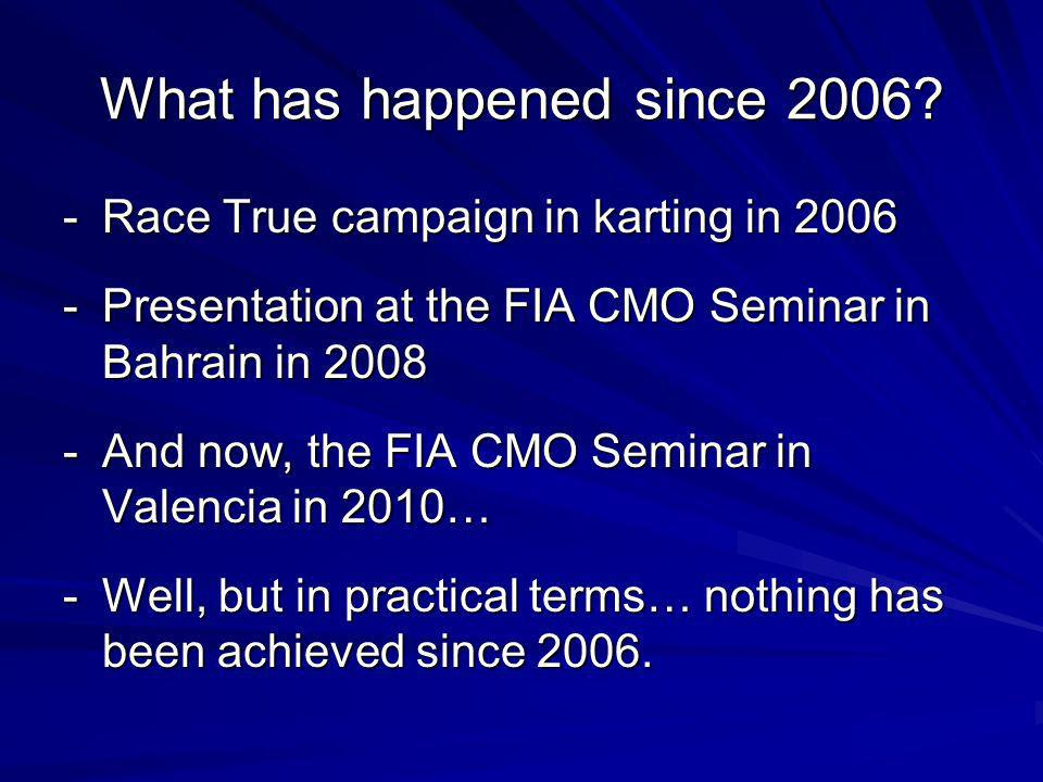 What has happened since 2006.