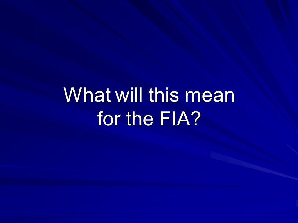 What will this mean for the FIA?