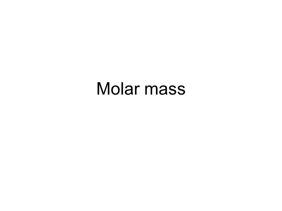 The molar mass (M) of a substance is the mass of one mole of its entities (atoms, molecules, ions, or other particles) in units of g/mol M H2O = 18.0 g/mol (one mole of H 2 O molecule weighs 18.0 g) M NO3- = 62.0 g/mol (one mole of NO 3 - ion weighs 62.0 g) M C = 12.01 g/mol (one mole of C atom weighs 12.01 g) Brown, T., E.