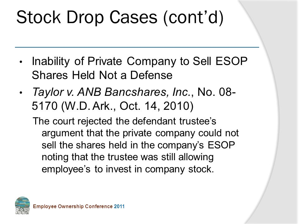 Employee Ownership Conference 2011 Inability of Private Company to Sell ESOP Shares Held Not a Defense Taylor v.