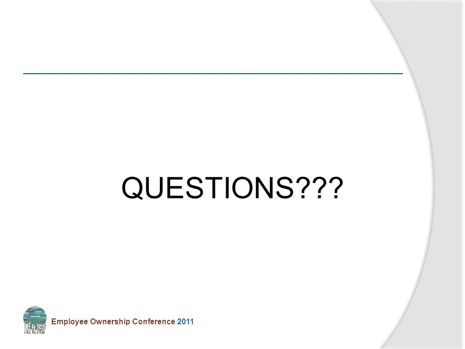 Employee Ownership Conference 2011 QUESTIONS