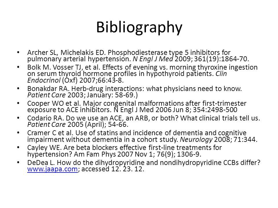 Bibliography Archer SL, Michelakis ED. Phosphodiesterase type 5 inhibitors for pulmonary arterial hypertension. N Engl J Med 2009; 361(19):1864-70. Bo