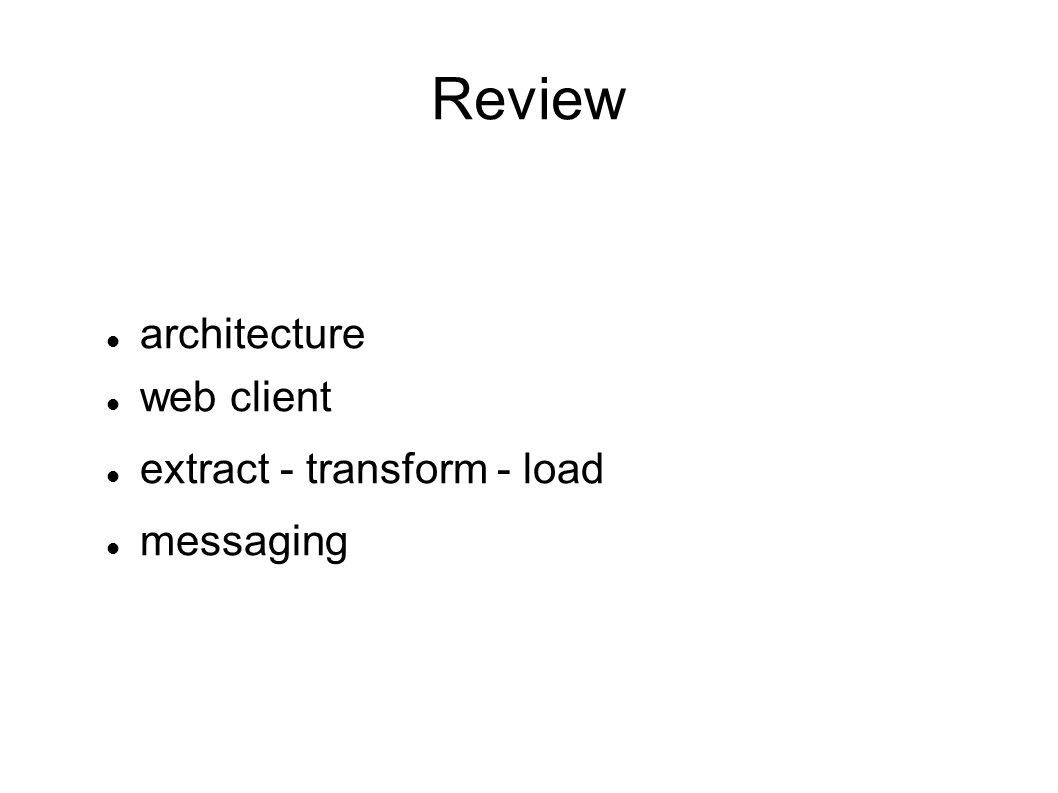 Review architecture web client extract - transform - load messaging