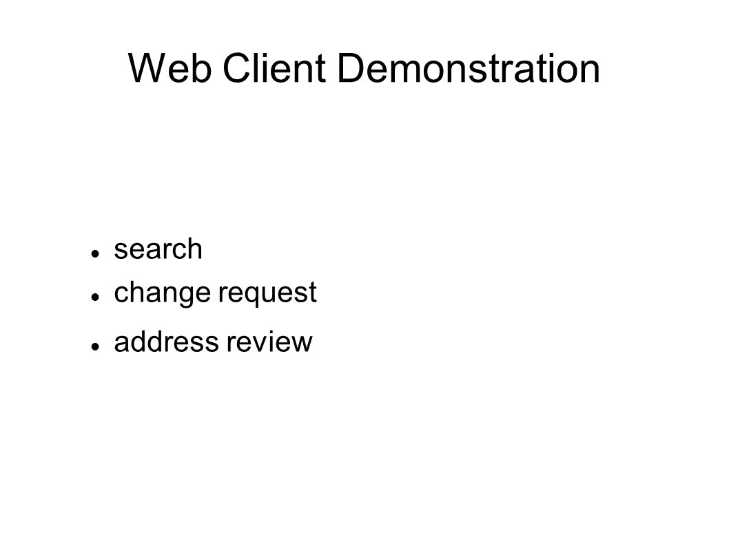 Web Client Demonstration search change request address review