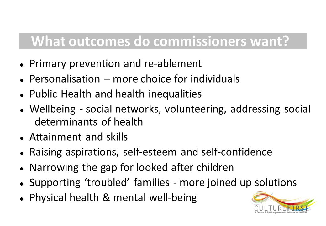 What outcomes do commissioners want.