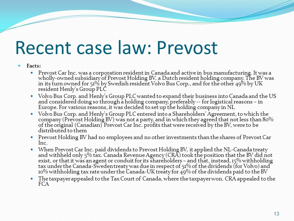 Recent case law: Prevost Facts: Prevost Car Inc.
