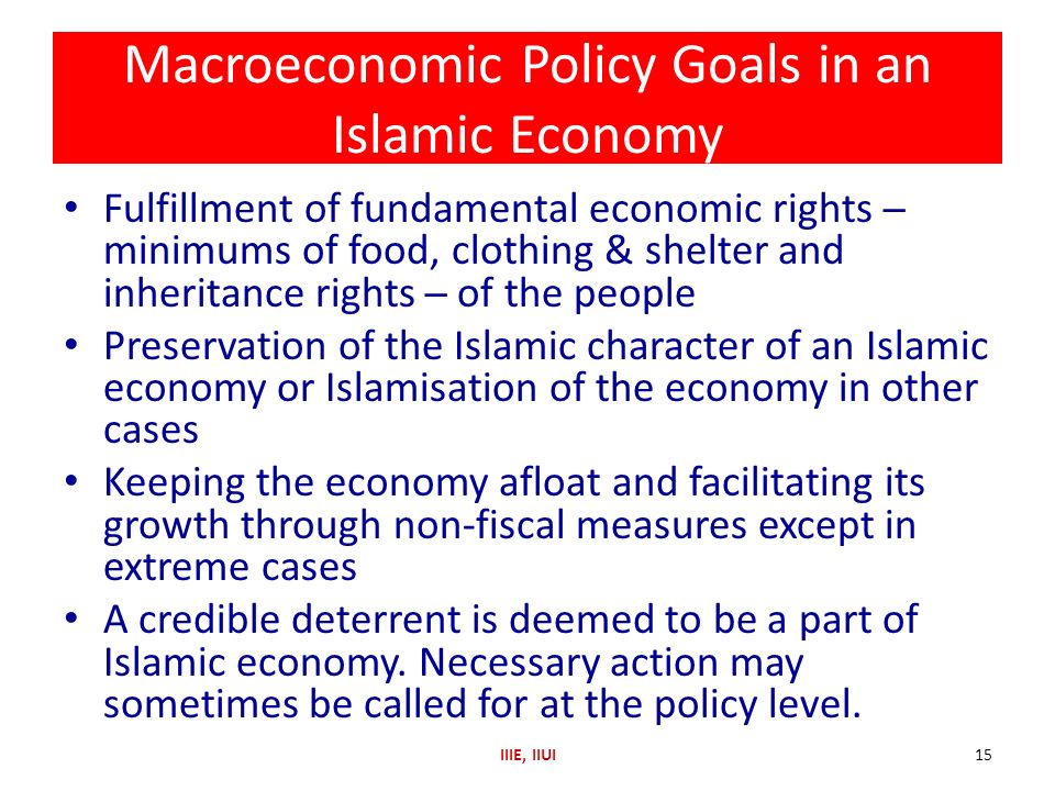 Fulfillment of fundamental economic rights minimums of food, clothing & shelter and inheritance rights of the people Preservation of the Islamic chara