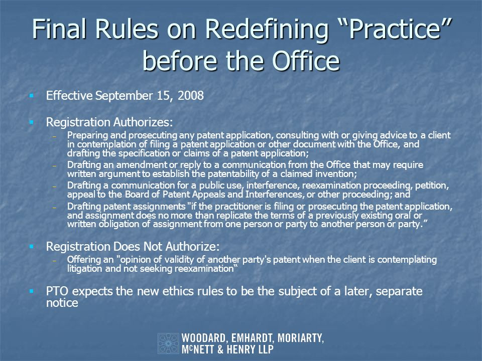 Final Rules on Redefining Practice before the Office Effective September 15, 2008 Registration Authorizes: – – Preparing and prosecuting any patent ap
