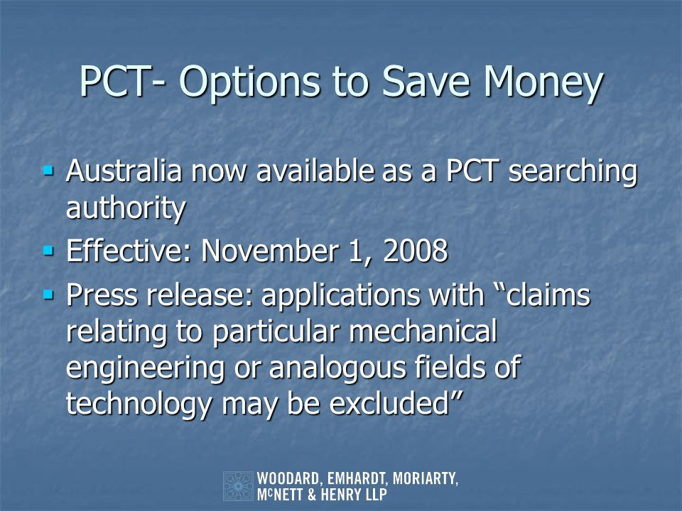 PCT- Options to Save Money Australia now available as a PCT searching authority Australia now available as a PCT searching authority Effective: Novemb