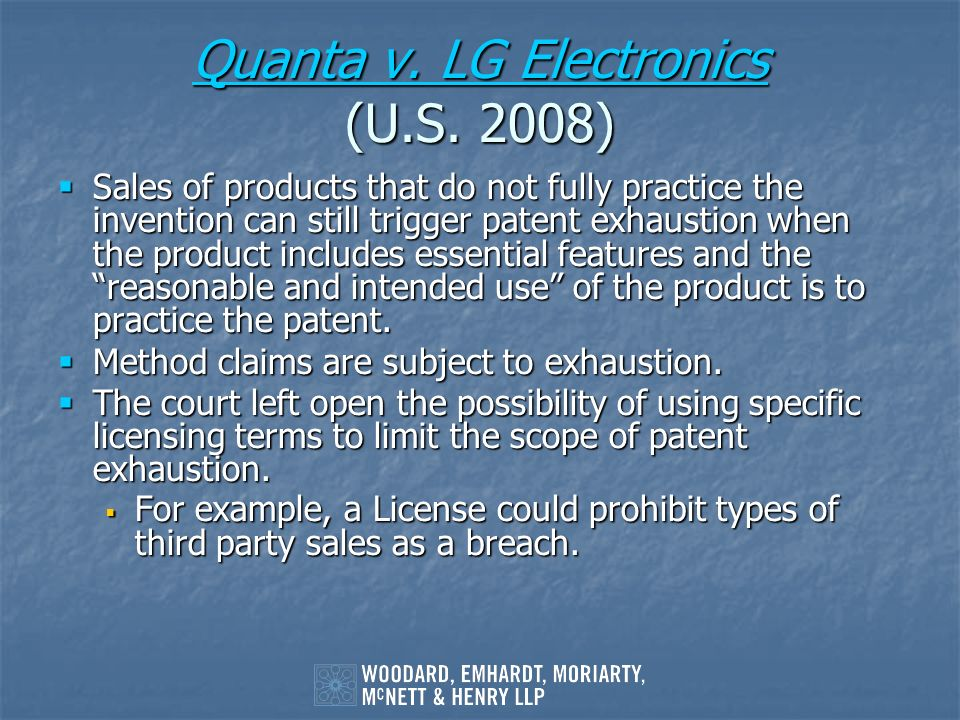 Quanta v. LG Electronics Quanta v. LG Electronics (U.S. 2008) Quanta v. LG Electronics Sales of products that do not fully practice the invention can