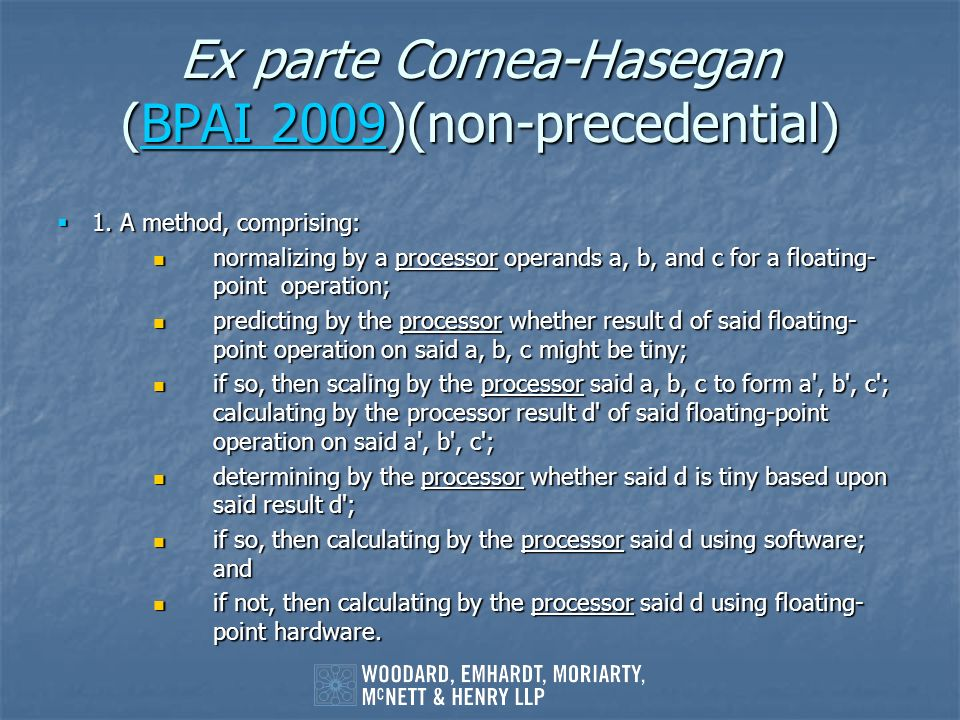 Ex parte Cornea-Hasegan (BPAI 2009)(non-precedential) BPAI 2009BPAI 2009 1. A method, comprising: 1. A method, comprising: normalizing by a processor