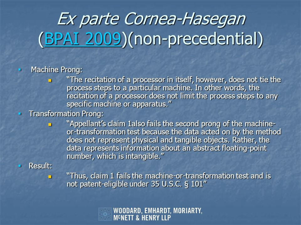 Ex parte Cornea-Hasegan (BPAI 2009)(non-precedential) BPAI 2009BPAI 2009 Machine Prong: Machine Prong: The recitation of a processor in itself, howeve