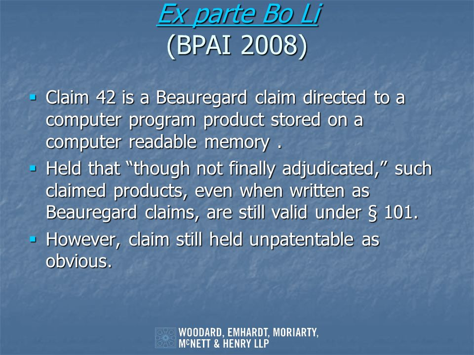 Ex parte Bo Li Ex parte Bo Li (BPAI 2008) Ex parte Bo Li Claim 42 is a Beauregard claim directed to a computer program product stored on a computer re