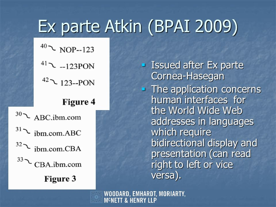 Ex parte Atkin (BPAI 2009) Issued after Ex parte Cornea-Hasegan Issued after Ex parte Cornea-Hasegan The application concerns human interfaces for the