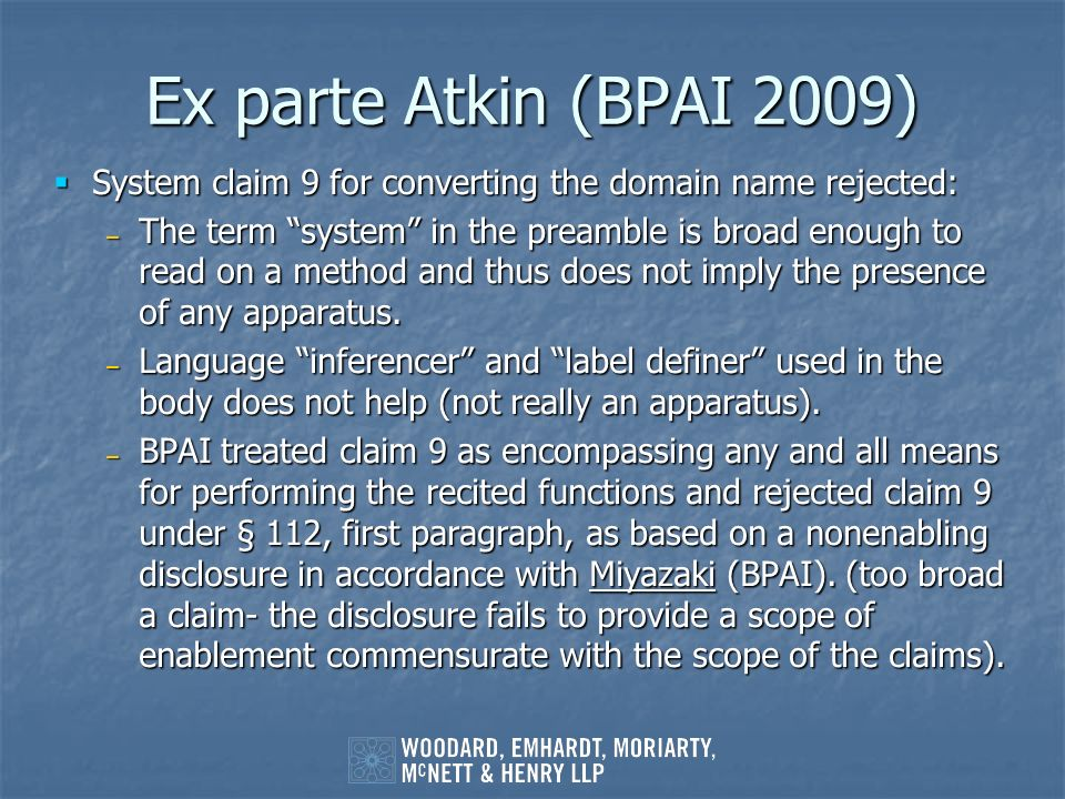 Ex parte Atkin (BPAI 2009) System claim 9 for converting the domain name rejected: System claim 9 for converting the domain name rejected: – The term