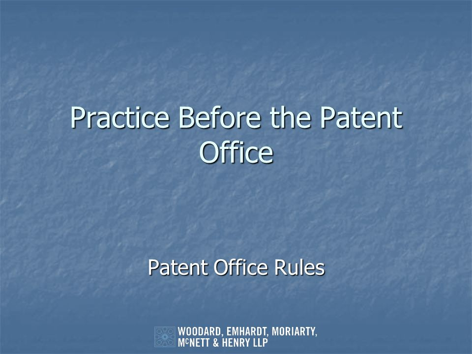 Practice Before the Patent Office Patent Office Rules