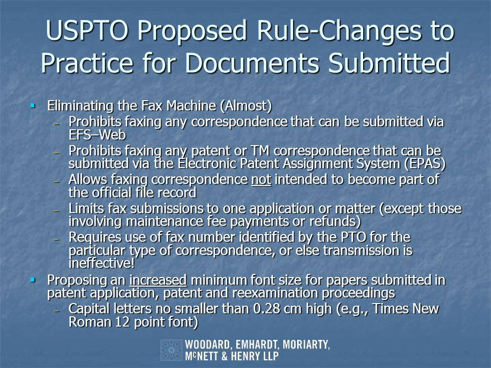 USPTO Proposed Rule-Changes to Practice for Documents Submitted USPTO Proposed Rule-Changes to Practice for Documents Submitted Eliminating the Fax Ma