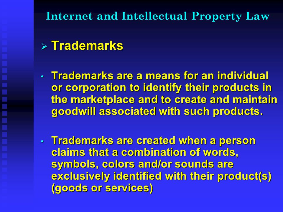 Internet and Intellectual Property Law The law will recognize a trademark claim as valid provided that the mark- The law will recognize a trademark claim as valid provided that the mark- 1.