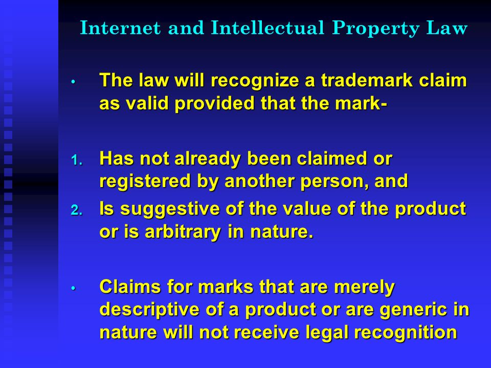 Internet and Intellectual Property Law While registration of a trademark is not necessary for a mark to be legally recognized, registration serves to perfect a claim to a trademark.